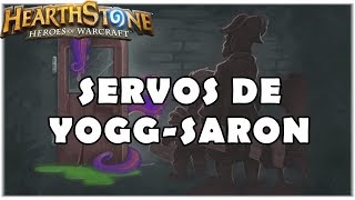 HEARTHSTONE - TAVERNA SERVOS DE YOGG-SARON!