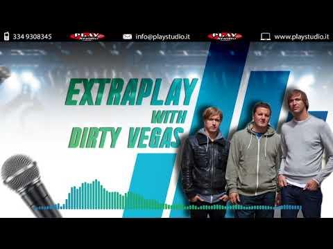 Dirty Vegas djset on Extraplay - Part #2 (12-03-18)