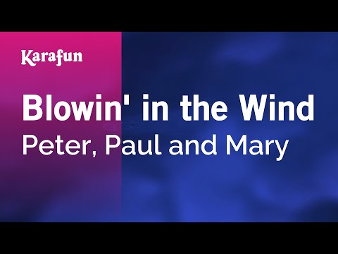 Karaoke Blowin' In The Wind - Peter, Paul and Mary *