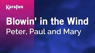 Blowin' in the Wind - Peter, Paul and Mary | Karaoke Version | KaraFun
