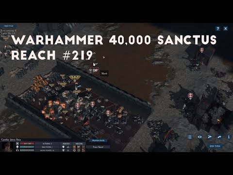 The River Runs Red Part 7 | Let's Play Warhammer 40,000 Sanctus Reach #219 |