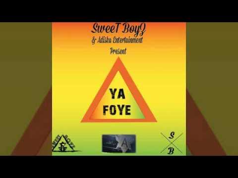 SweeT BoyZ - Ya Foye Prod By Adiska Entertainment