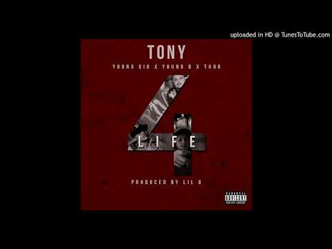 Tony - 4 Life ft G.O, Young D, Thor (Prod. Lil O)