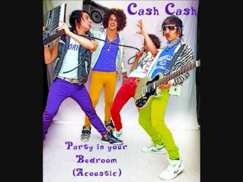 Cash Cash- Party In Your Bedroom (Acoustic)