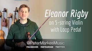 ELEANOR RIGBY | Loop Violin Cover by Peter Markes