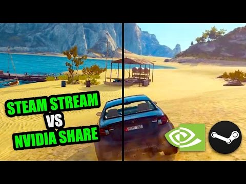 Steam Streaming VS Nvidia Share - Which is Best?