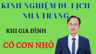 Kinh nghiệm du lịch Nha Trang cùng con nhỏ|Hà Văn Duẩn