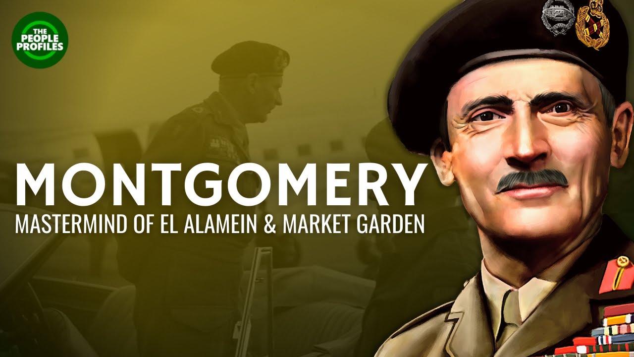 Bernard Montgomery - Mastermind of El Alamein & Market Garden Documentary