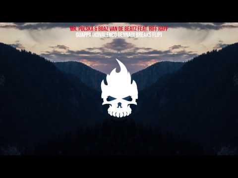 Mr. Polska & Boaz Van De Beatz - Guappa (Kovalenco Gennadi Breaks Flip) (feat. Riff Raff)