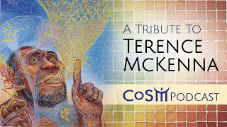 A Tribute to Terence McKenna with Alex Grey & Allyson Grey