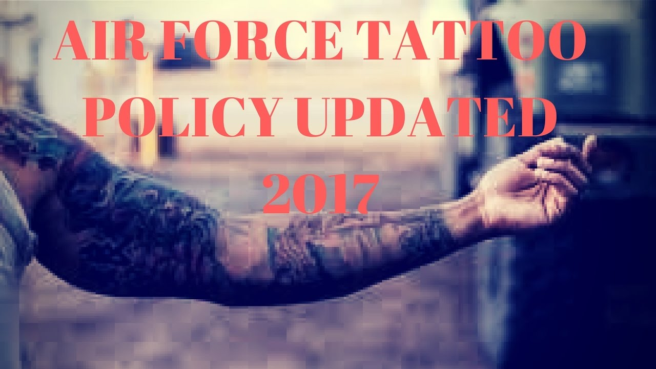 Air force tattoo policy changes 2017 military airforce for Army tattoo regulations 2017
