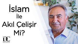 Akıl ve Din çatışır mı? Din akılla temellendirilir mi?   Prof. Dr. Hasan Onat