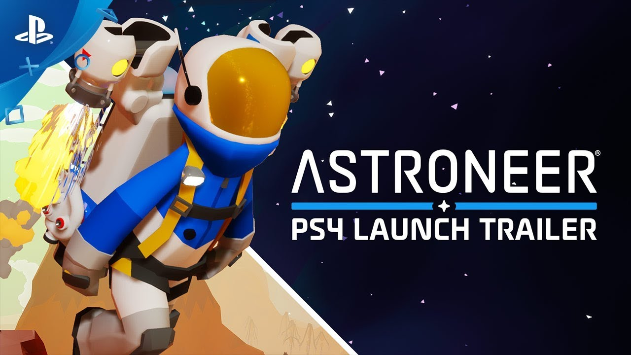 Astroneer - Launch Trailer | PS4