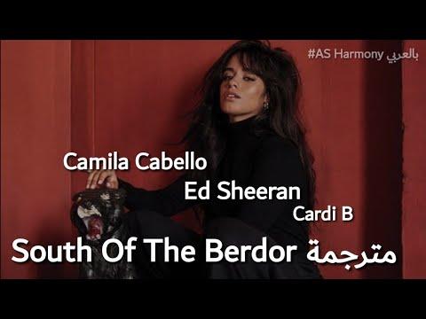 Ed Sheeran, Camila Cabello - South Of The Border Ft. Cardi B مترجمة