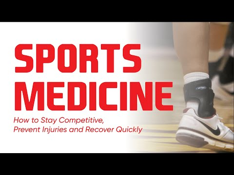 Sports Medicine: How to Stay Competitive, Prevent Injuries and Recover Quickly