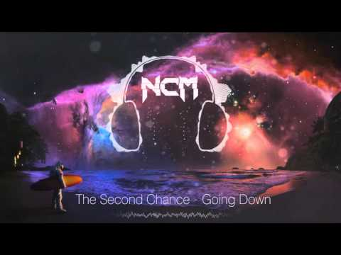 The Second Chance - Going Down [NoCopyrightMusic]