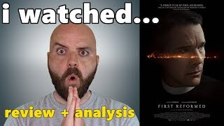 First Reformed Review + Analysis