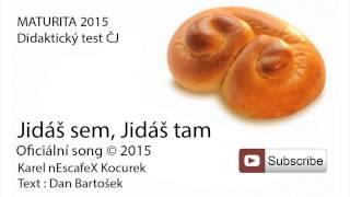 Jidáš sem, Jidáš tam - (nEscafeX) Oficiální song MATURITA 2015 Didaktický test Český jazyk ČJ