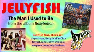 Jellyfish - The Man I Used to Be Thumbnail