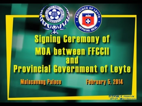 Signing Ceremony of MOA between FFCCCII and Provincial Government of Leyte 2/5/2014