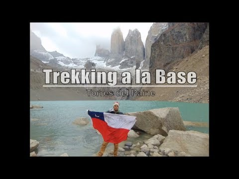 TORRES DEL PAINE - TREKKING A LA BASE | CHILE