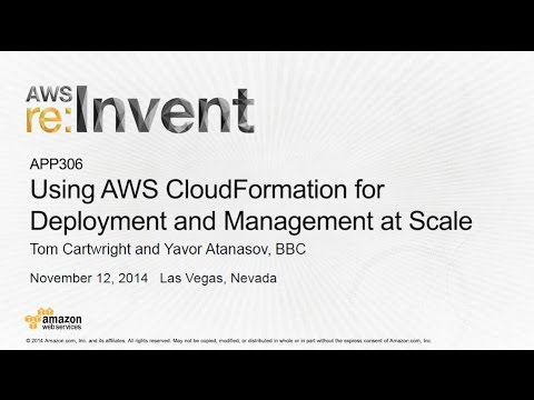 AWS re:Invent 2014 | (APP306) Using AWS CloudFormation for Deployment and Management at Scale