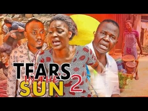 TEARS IN THE SUN 2 (REGINAL DANIELS) - LATEST 2017 NIGERIAN