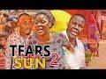 TEARS IN THE SUN 2 (REGINAL DANIELS) - LATEST 2017 NIGERIAN NOLLYWOOD MOVIES