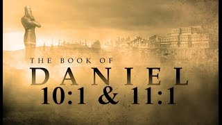 (16-04-2017) - Daniel 10:1 & Daniel 11:1