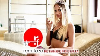 Rem Faza - Miss Mokrego Podkoszulka (Official Video)