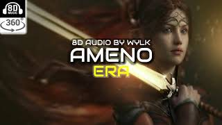 Era - Ameno (8D Audio) | Use Headphones