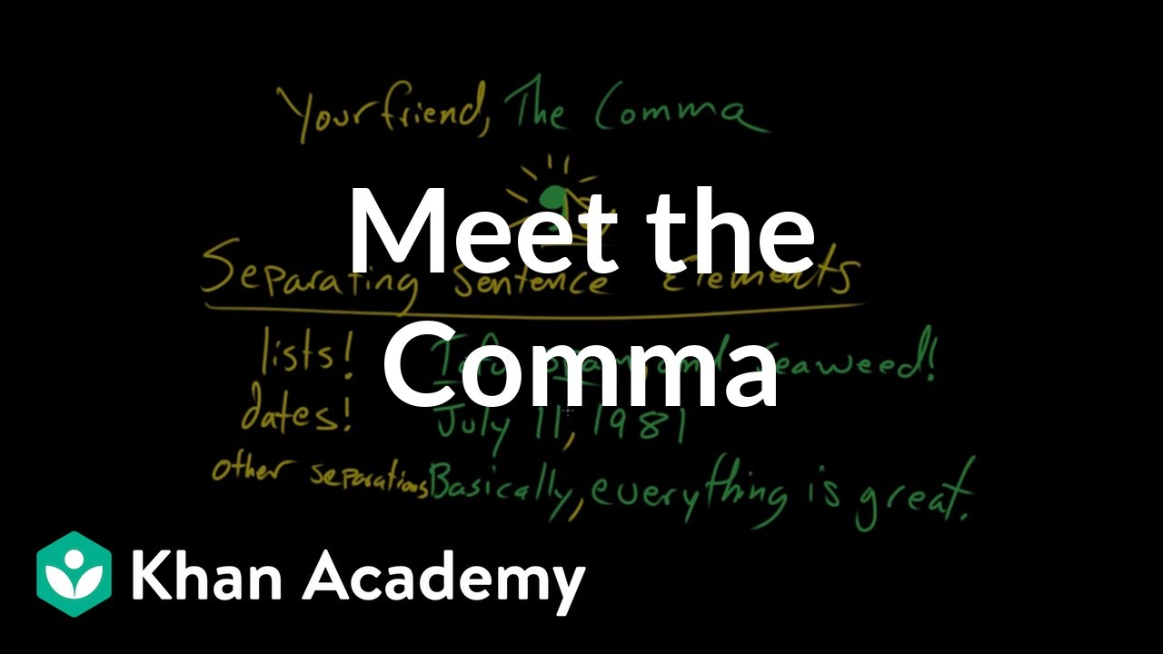 Meet the Comma (video)   Khan Academy [ 720 x 1280 Pixel ]