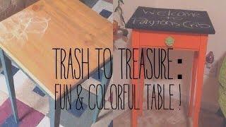 Trash To Treasure: Fun & Colorful Table