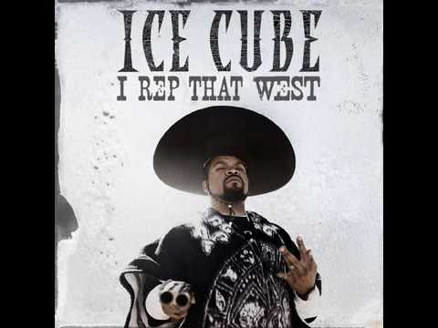 Ice Cube - I Rep That West [Explicit] (Best Quality)
