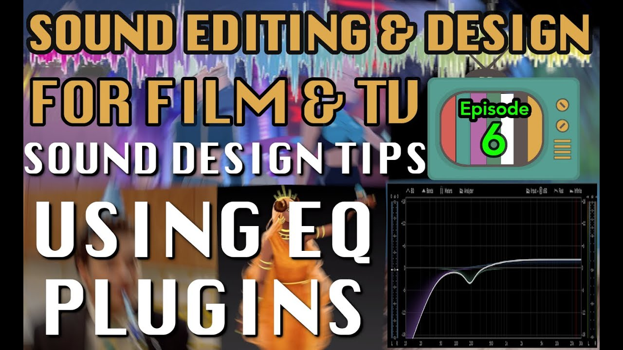 Sound Editing for Visual Media Ep06: How to use EQ in Sound Design