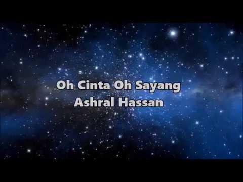 Ashral Hassan - Oh Cinta Oh Sayang (Lyrics Videos)