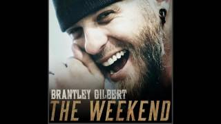 Brantley Gilbert - The Weekend; Song Review/Rant