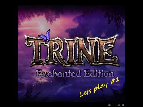 TRINE Enchanted edition #1 Lets do this  