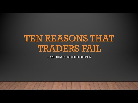 Forex Trading Workshop: 10 Reasons That Traders Fail (Better