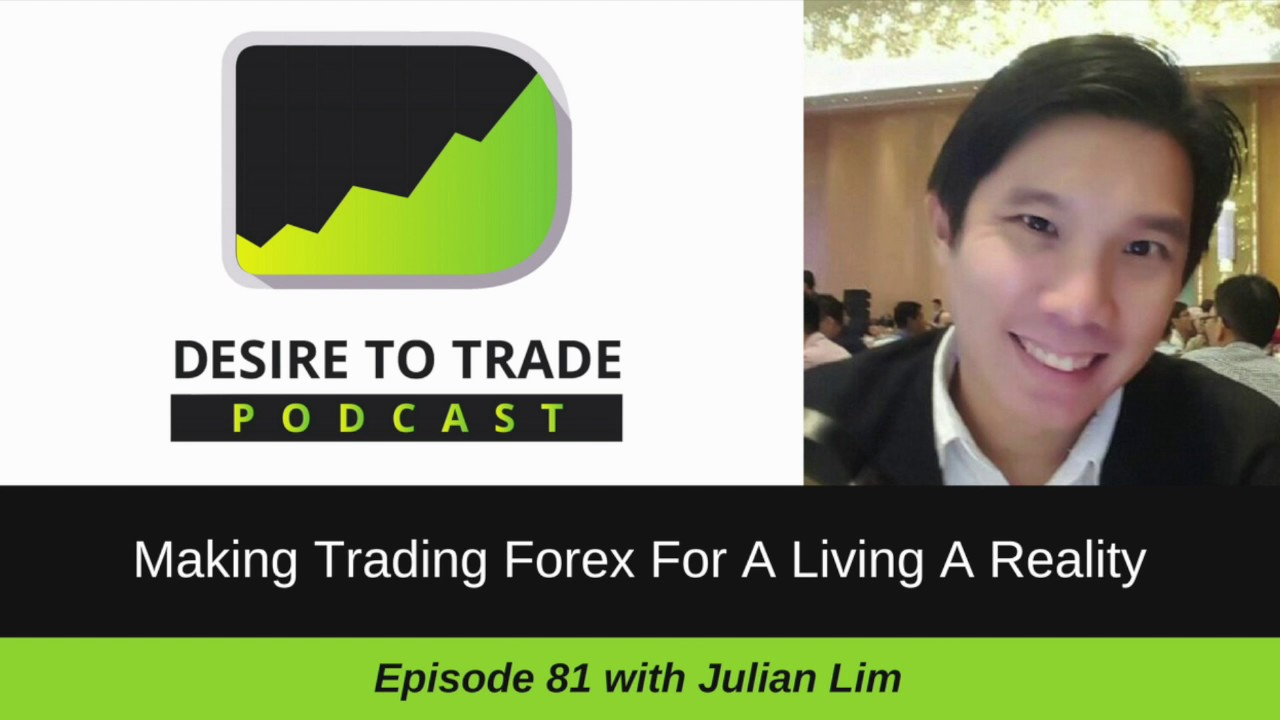 081 Make Trading Forex For A Living Reality Julian Lim Trader Interview