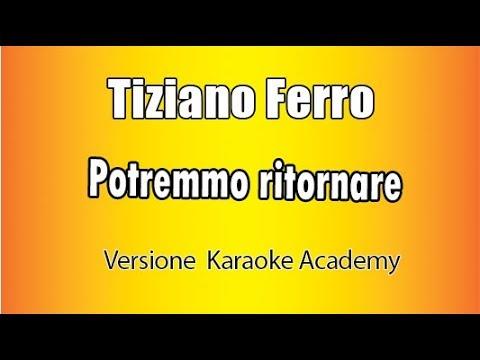Tiziano Ferro - Potremmo Ritornare - karaoke Italiano