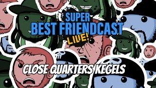 Super Best Friendcast Live!: