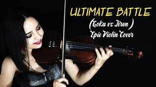 ULTIMATE BATTLE (La Ultima Batalla) Epic Violin Cover (Goku VS Jiren)
