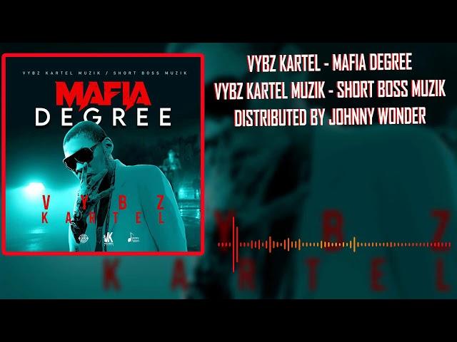 Vybz Kartel - Mafia Degree (Official Audio)