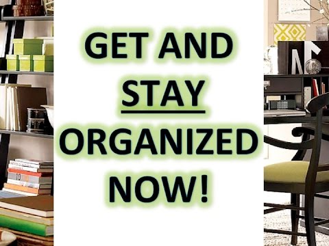 How to STAY ORGANIZED!