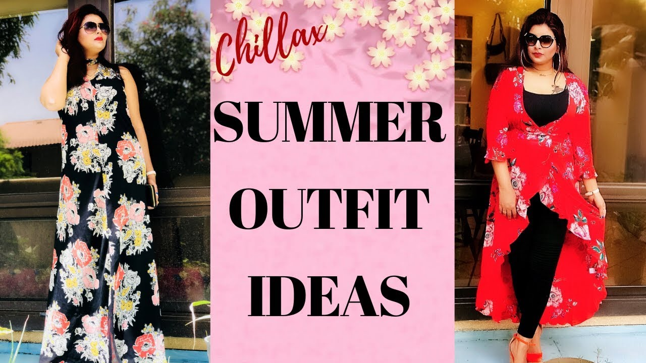 BEAT THE HEAT AND CHILL THIS SUMMER/  SUMMER OUTFIT IDEAS 2019 2