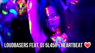 Loudbasers Feat Dj 5l45h  Heartbeat Edm