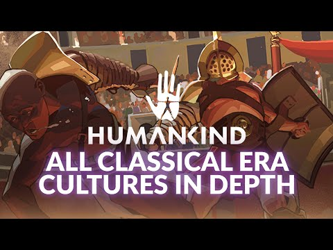 HUMANKIND | All Classical Era Cultures Revealed in Depth (Historical 4X Strategy)