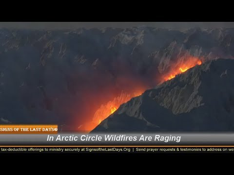 AMAZING: In Arctic Circle Wildfires Are Raging