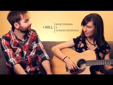 THE BEATLES - I Will (Duet ft. Katie Ferrara & Charles McDonald)